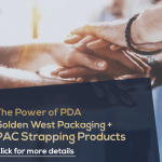 The Power of PDA: Golden West Packaging + PAC Strapping Products