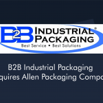 B2B Industrial Packaging Acquires Allen Packaging Company